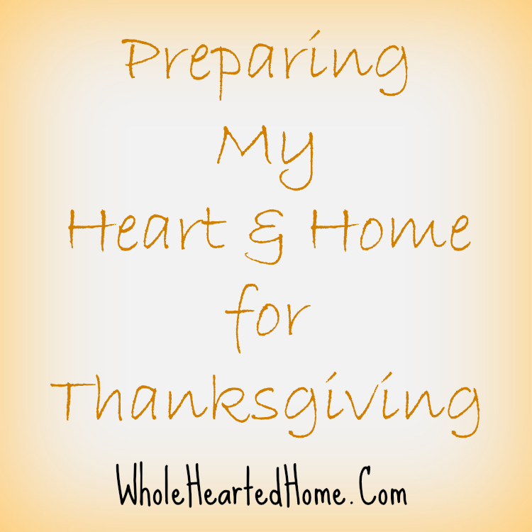 Preparing My Heart and Home for Thanksgiving!!