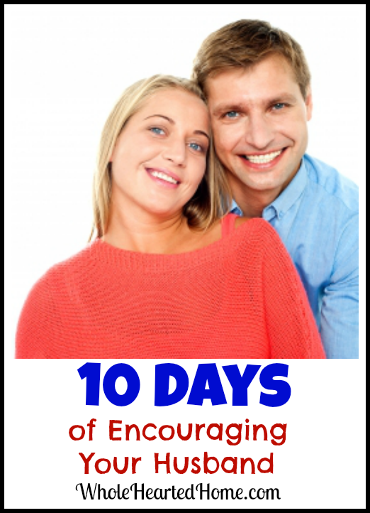 10 Days of Encouraging Your Husband