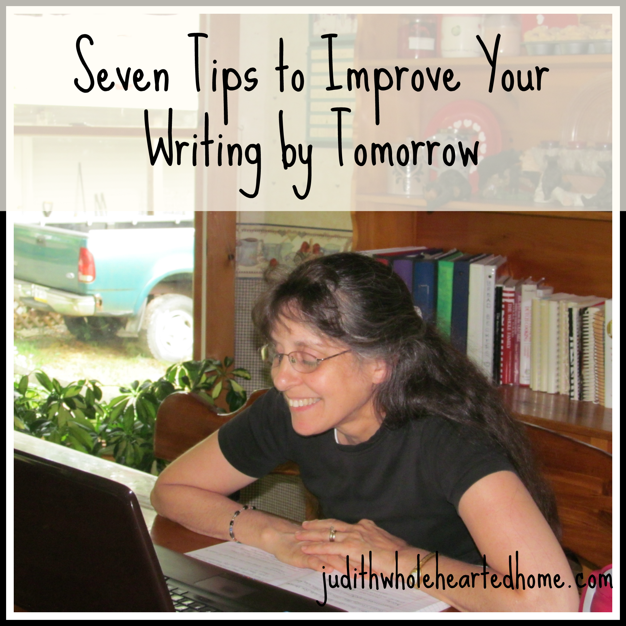 "7 ""Tips"" to Improve Your Writing by Tomorrow"
