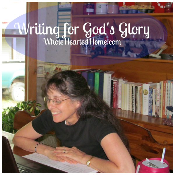 Writing for God's Glory + WholeHearted Wednesdays #64