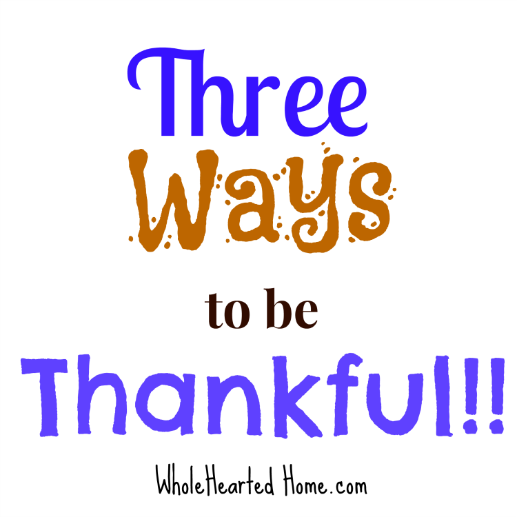 3 Ways To Be Thankful