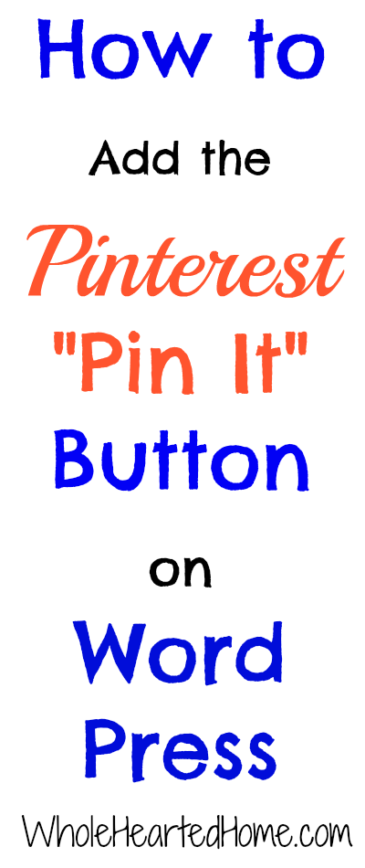 "How to Add the Pinterest ""Pin It"" Button for Word Press"
