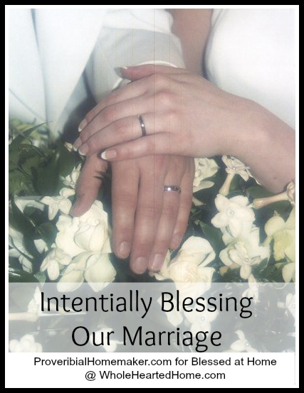 Intentionally Blessing Our Marriage {Blessed At Home #39}