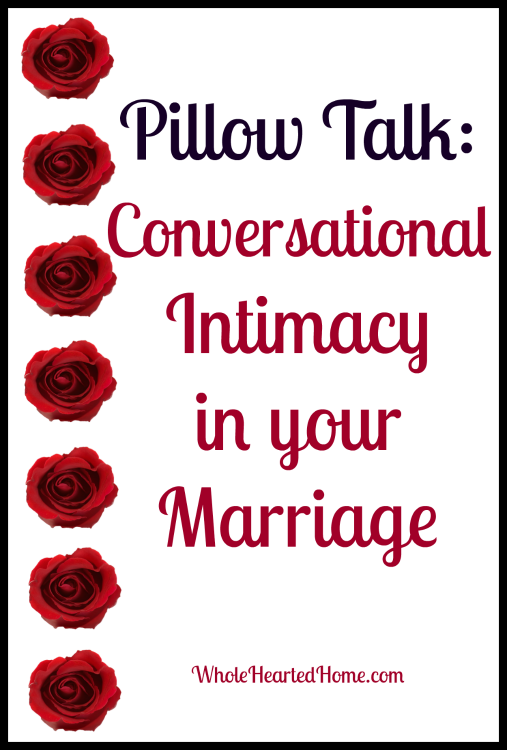Pillow Talk: Conversational Intimacy in Your Marriage