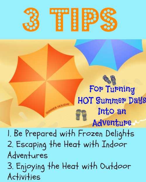 3 Tips for Turning Hot Summer Days into an Adventure