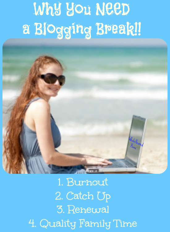 Why You Need a Blogging Break (Part 1)
