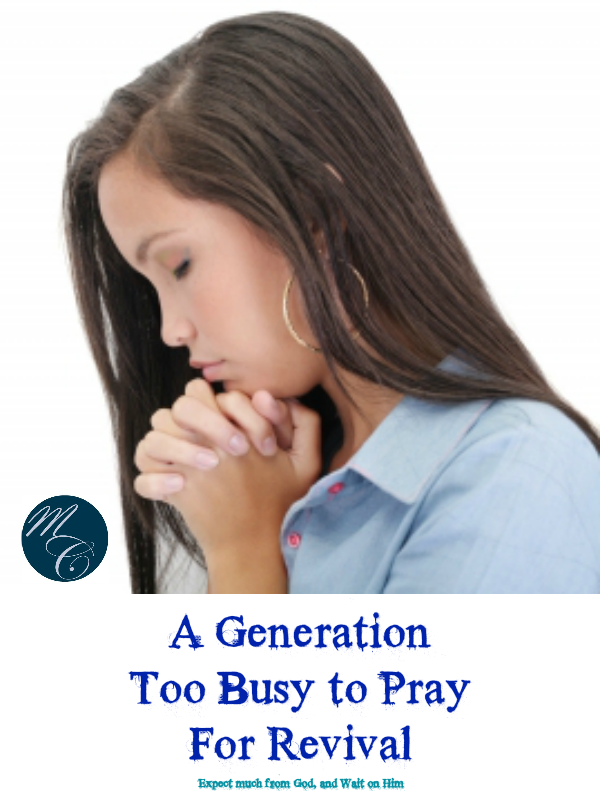 A Generation Too Busy to Pray for Revival