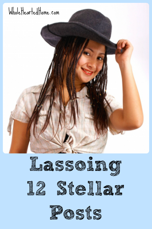 Lassoing 12 Stellar Posts + WholeHearted Wednesday #103