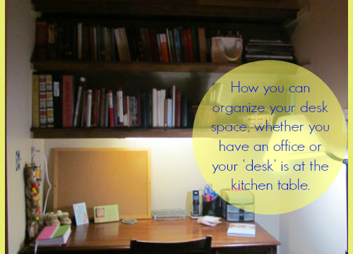 Organizing Your Desk Space