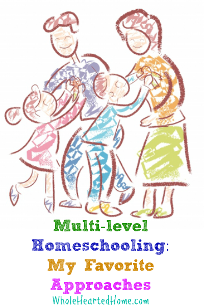 Multi-Level Homeschooling: My Favorite Approaches