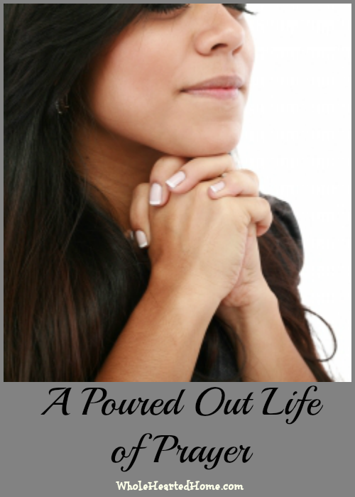 A Poured Out Life of Prayer + Linkup #114