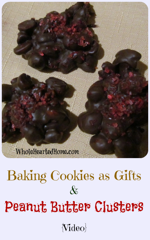 Baking Cookies as Gifts & Peanut Butter Clusters {Video}