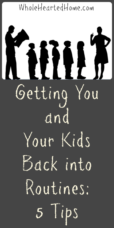 5 Tips for Getting You and Your Kids Back into Routines