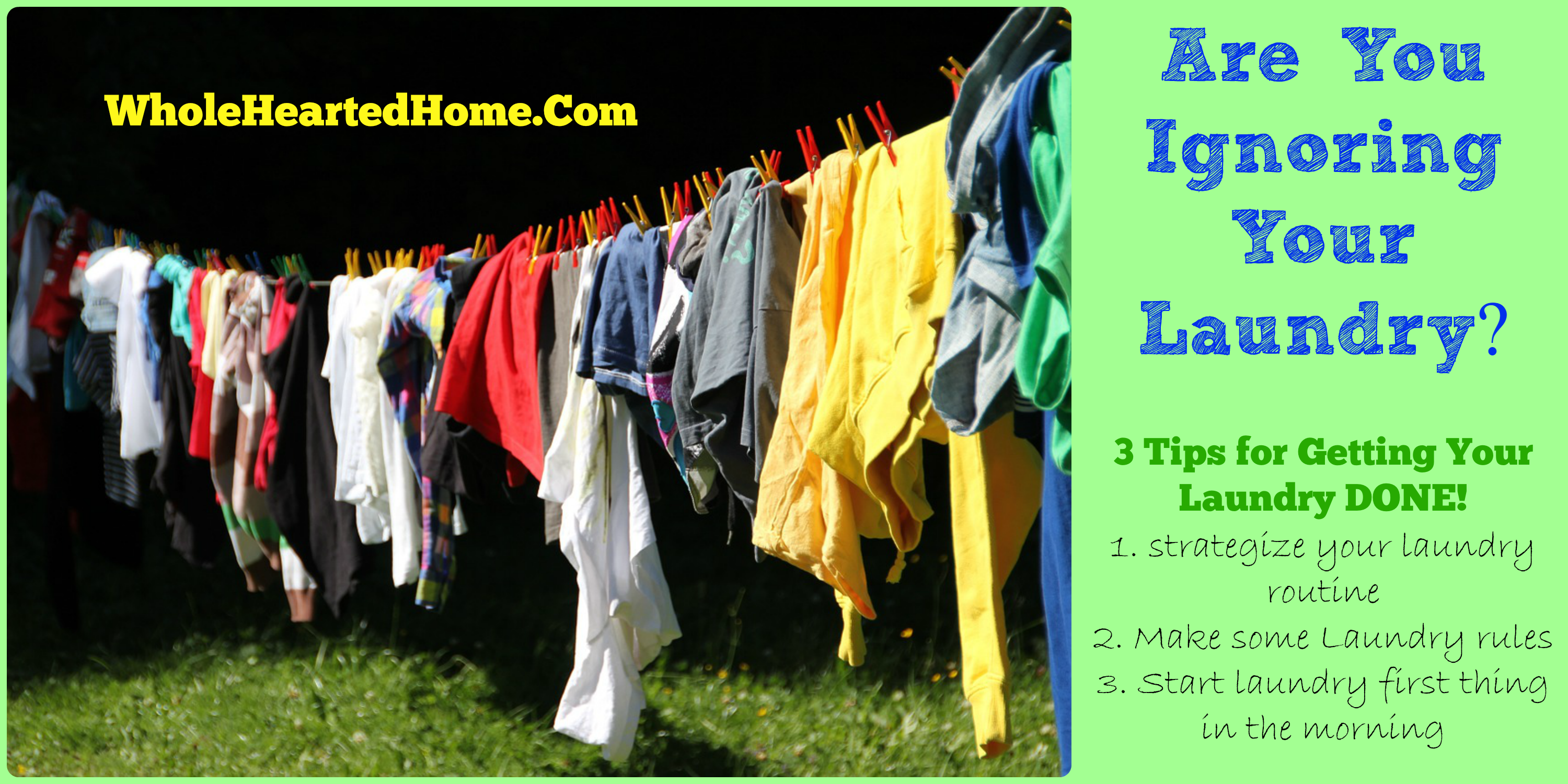 Are You Ignoring Your Laundry? 3 Tips + WholeHearted Wednesday #130