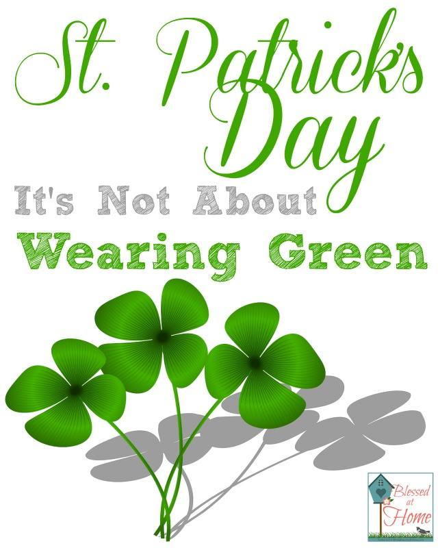 St. Patrick's Day – It's Not About Wearing Green