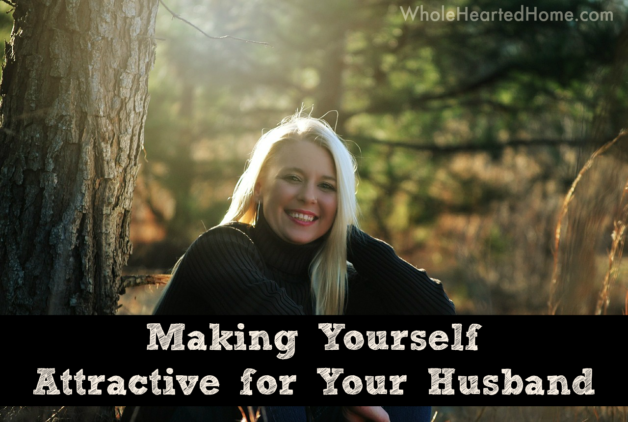 Making Yourself Attractive for Your Husband