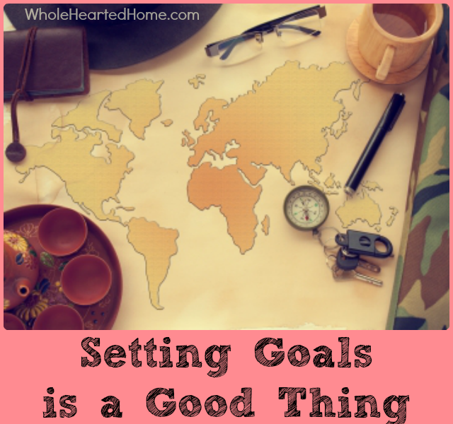 Setting Goals is a Good Thing
