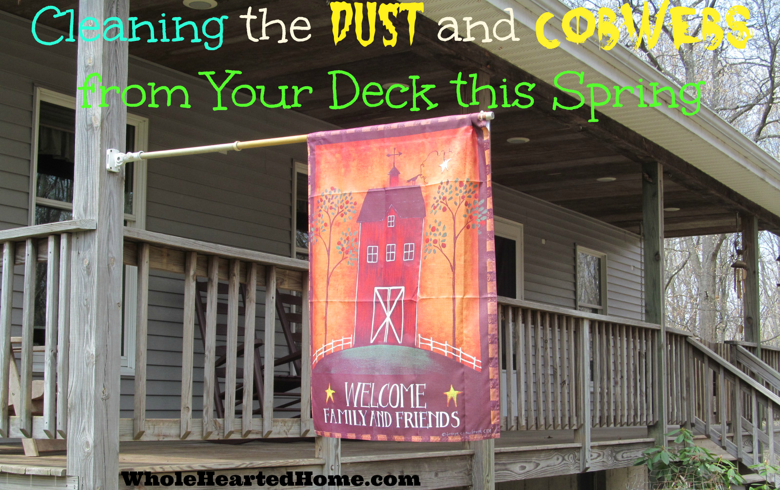 Cleaning the Dust and Cobwebs from Your Deck this Spring + WholeHearted Wednesday #139