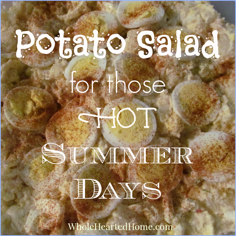 Potato Salad for those Hot Summer Days + WholeHearted Wednesday #140