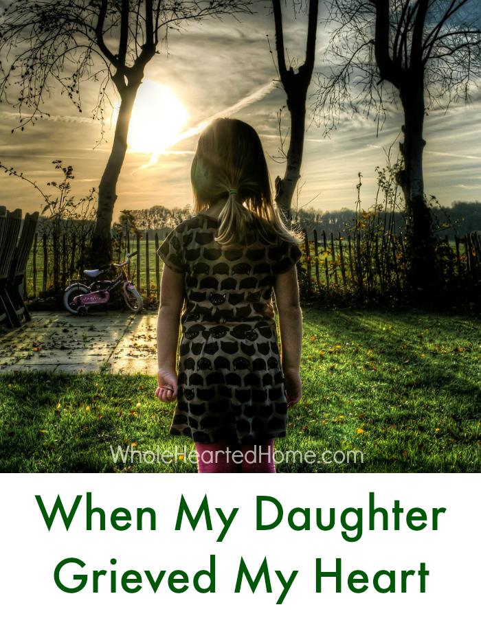 When My Daughter Grieved My Heart