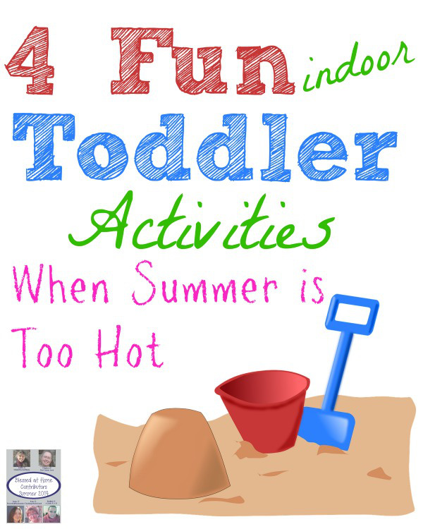 4-Fun-Indoor-Toddler-Activities-When-Summer-is-Too-Hot-Impressive