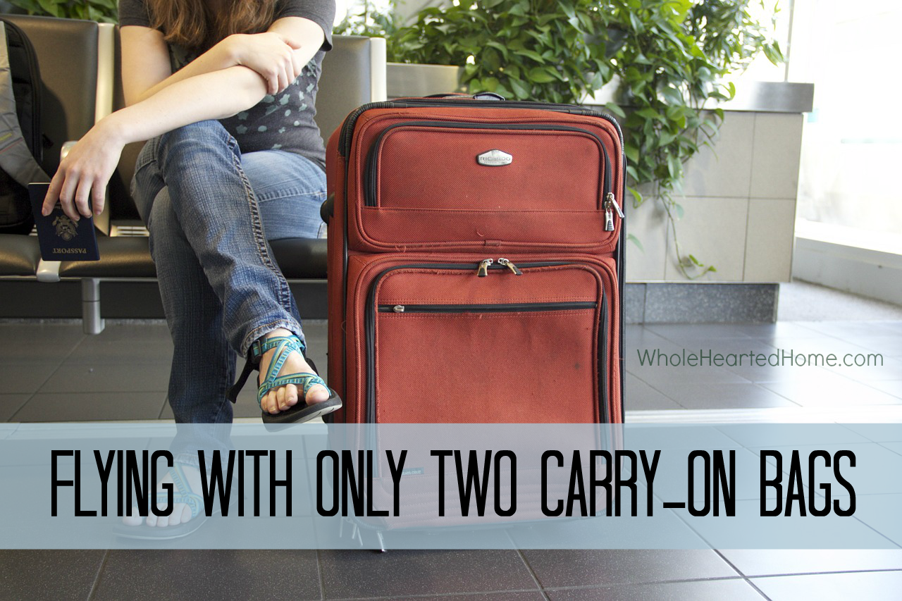 Flying with Only Two Carry-on Bags + WholeHearted Wednesday #145