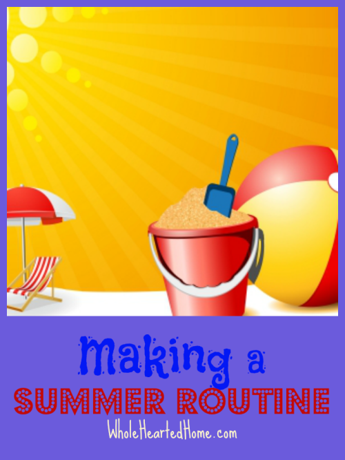 Making-a-Summer-Routine-WholeHearted-Home