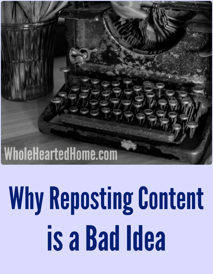 Why Reposting Content is a BAD Idea + WholeHearted Wednesday #143