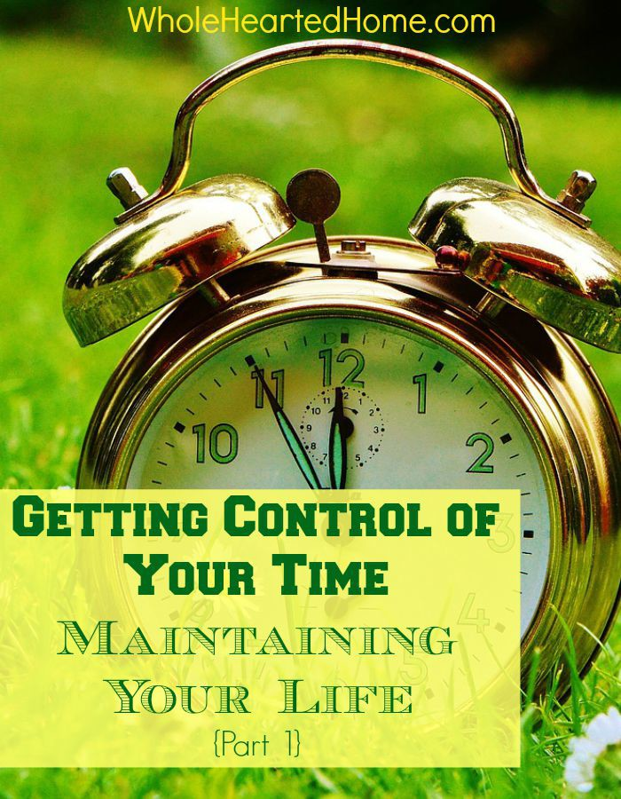 Getting Control of Your Time 1 - Maintaining Your Life - Pt. 1