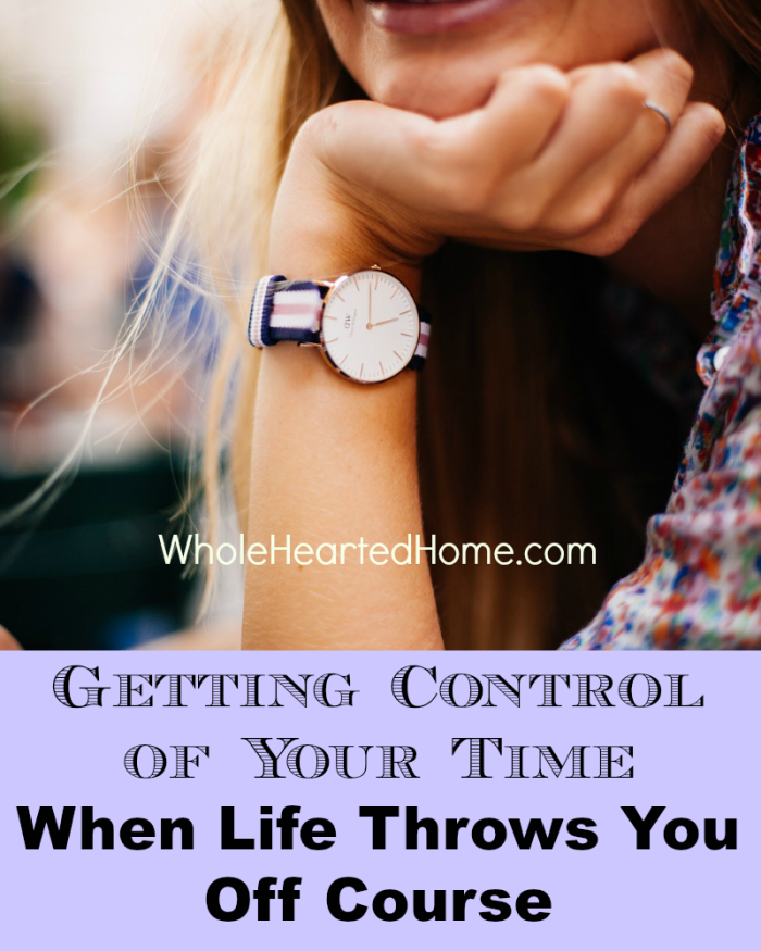 Getting Control of Your Time - When Life Throws You Off Course