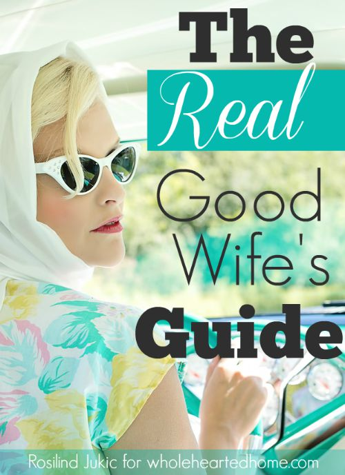 The Real Good Wife's Guide + WholeHearted Wednesday #165