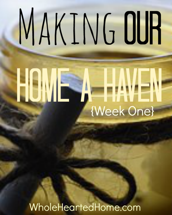 Making Our Home a Haven {Week One}