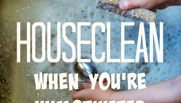 23 Ways to Houseclean When You're Unmotivated + WholeHearted Wednesday #186