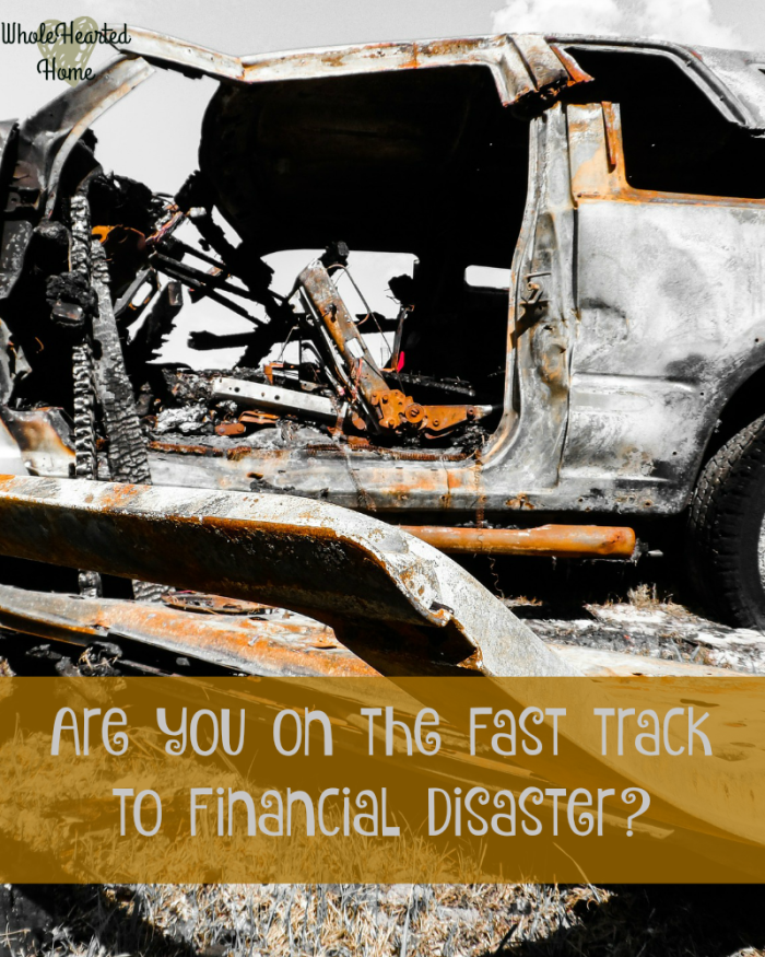 Are You on the Fast Track to Financial Disaster 1