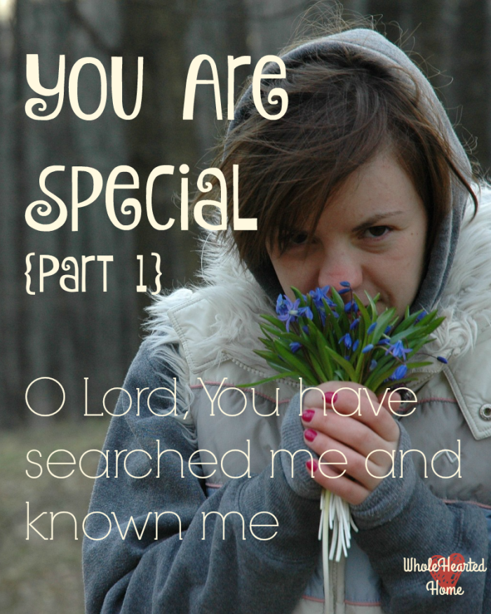 You Are Special {Part 1}
