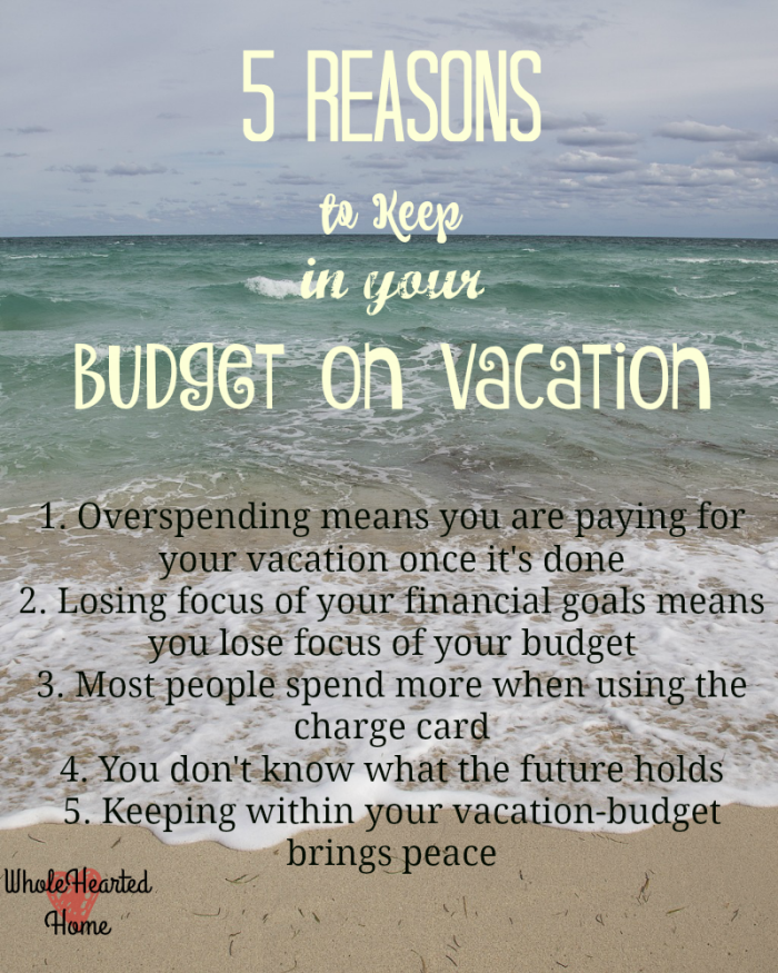 5 Reasons to Keep in Your Budget On Vacation - 2
