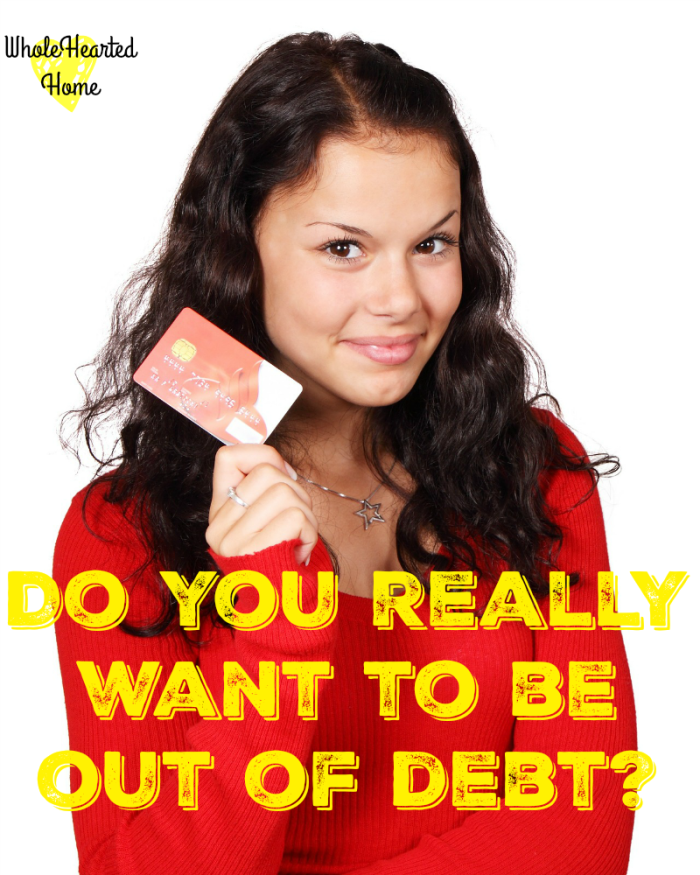 Do You Really Want to Be Out of Debt