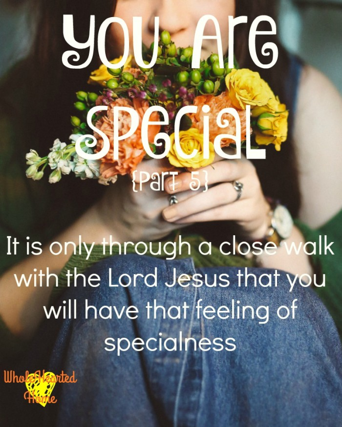 You Are Special {Part 5}