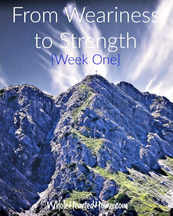 From Weariness to Strength