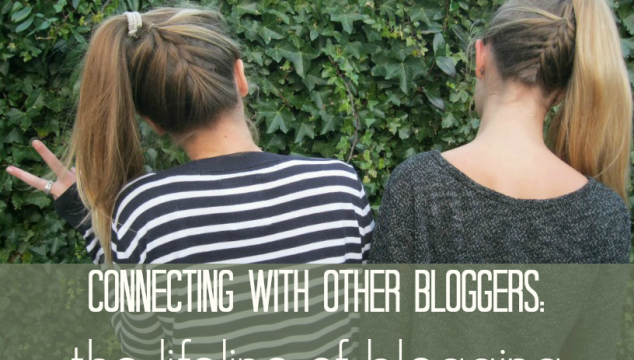 Connecting With Other Bloggers: The Lifeline of Blogging + WholeHearted Wednesday #191