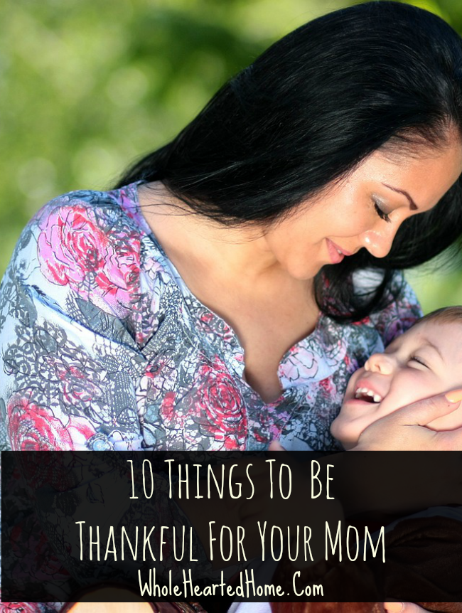 10 Things to be Thankful for Your Mom