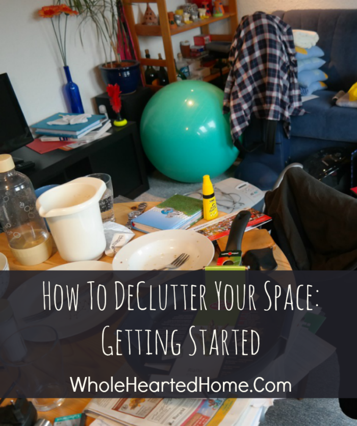 How To DeClutter Your Space - Getting Started