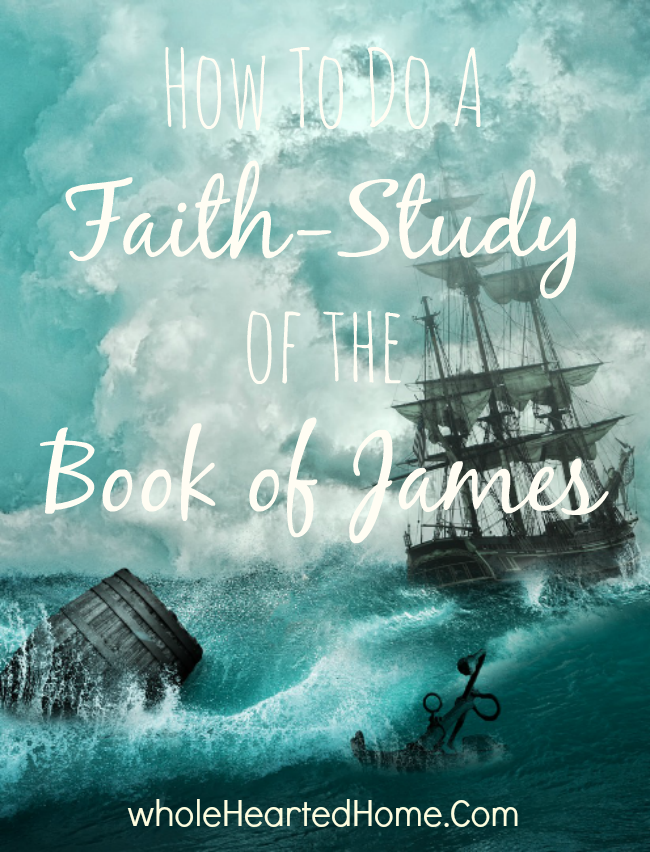 How To Do A Faith-Study of the Book of James