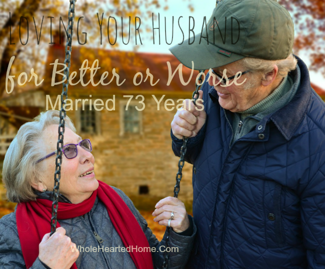 Loving Your Husband for Better or Worse - Married 73 Years