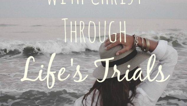 Walking With Christ Through Life's Trials