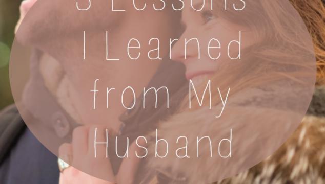 3 Lessons I Learned from My Husband