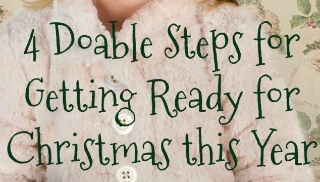 4 Doable Steps for Getting Ready for Christmas this Year
