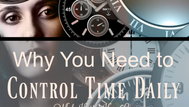 Why You Need to Control Time Daily